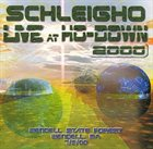 SCHLEIGHO Live At Ho-Down 2000 album cover
