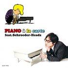 SCHROEDER-HEADZ PIANO a la carte feat.Schroeder-Headz album cover