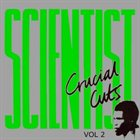SCIENTIST Crucial Cuts Vol. 2 album cover