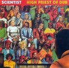 SCIENTIST High Priest Of Dub album cover