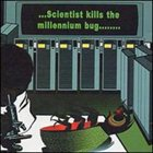 SCIENTIST Kills the Millennium Bug album cover