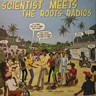 SCIENTIST Scientist Meets The Roots Radics album cover