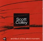 SCOTT COLLEY Architect Of The Silent Moment album cover