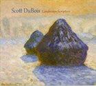 SCOTT DUBOIS Landscape Scripture album cover