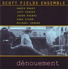 SCOTT FIELDS Scott Fields Ensemble ‎: Dénouement album cover