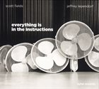 SCOTT FIELDS Scott Fields / Jeffrey Lependorf: Everything is in the instructions album cover