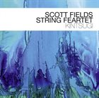 SCOTT FIELDS Scott Fields String Feartet : Kintsugi album cover