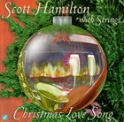 SCOTT HAMILTON Christmas Love Song (aka Late Night Christmas Eve) album cover