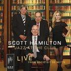 SCOTT HAMILTON Jazz at the Club-Live from Societeit De Witte album cover