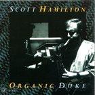 SCOTT HAMILTON Organic Duke album cover