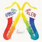 SCOTT HAMILTON Scott Hamilton & Harry Allen : Live! album cover