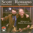 SCOTT HAMILTON Scott Hamilton and Rossano Sportiello : Midnight at Nola's Penthouse album cover
