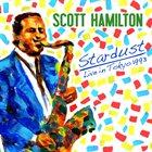 SCOTT HAMILTON Stardust-Live in Tokyo 1993 album cover