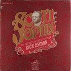 SCOTT JOPLIN Dick Hyman – The Complete Works For Piano album cover