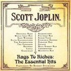 SCOTT JOPLIN Rags to Riches: The Essential Hits (feat. piano: Robert Strickland) album cover