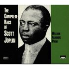 SCOTT JOPLIN The Complete Rags of Scott Joplin (performer William Albright) album cover