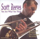 SCOTT REEVES You Are What You Think album cover