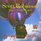 SCOTT ROBINSON Melody From the Sky album cover