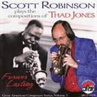 SCOTT ROBINSON Plays the Compositions of Thad Jones: Forever Last album cover