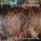 SCOTT ROUTENBERG Every End Is A Beginning album cover