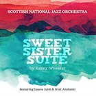 SCOTTISH NATIONAL JAZZ ORCHESTRA Sweet Suite Sweet By Kenny Wheeler album cover
