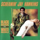 SCREAMIN' JAY HAWKINS Black Music For White People album cover