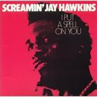 SCREAMIN' JAY HAWKINS I Put A Spell On You (aka Move Me) album cover