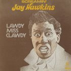 SCREAMIN' JAY HAWKINS Lawdy Miss Clawdy album cover