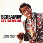 SCREAMIN' JAY HAWKINS Stone Crazy album cover