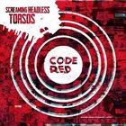 SCREAMING HEADLESS TORSOS Code Red album cover