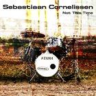 SEBASTIAAN CORNELISSEN Not This Time album cover