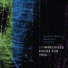 SEBASTIANO MELONI Sebastiano Meloni, Adriano Orrù, Tony Oxley : Improvised Pieces For Trio album cover