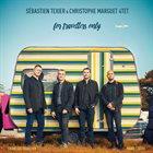 SÉBASTIEN TEXIER Sébastien Texier & Christophe Marguet 4TET : For Travellers Only album cover