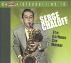 SERGE CHALOFF A Proper Introduction To Serge Chaloff: The Baritone Sax Master album cover
