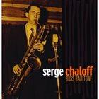 SERGE CHALOFF Boss Baritone album cover