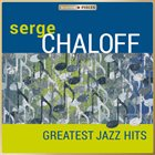 SERGE CHALOFF Greatest Jazz Hits album cover