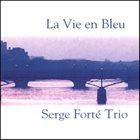 SERGE FORTÉ La Vie En Bleu album cover