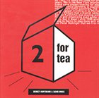 SERGEY KURYOKHIN 2 For Tea (with David Moss) album cover