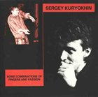 SERGEY KURYOKHIN Some Combinations Of Fingers And Passion album cover