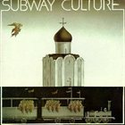 SERGEY KURYOKHIN Subway Culture (with Boris Grebenshchikov) album cover