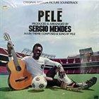 SÉRGIO MENDES Pelé (Original Motion Picture Soundtrack) album cover