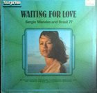 SÉRGIO MENDES Sergio Mendes And Brasil 77 : Waiting For Love album cover