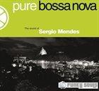 SÉRGIO MENDES Pure Bossa Nova (The Sound of Sergio Mendes) album cover
