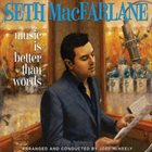 SETH MACFARLANE Music Is Better Than Words album cover