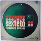 SEXTETO ELECTRÓNICO MODERNO Sexteto Electrónico Moderno album cover