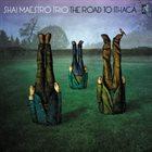 SHAI MAESTRO The Road to Ithaca album cover