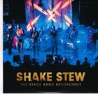 SHAKE STEW The Stage Band Recordings album cover