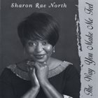 SHARON RAE NORTH The Way You Make Me Feel album cover