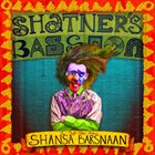 SHATNER'S BASSOON The Self Titled Album Shansa Barsnaan album cover