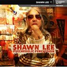 SHAWN LEE Psychedelic Percussion album cover